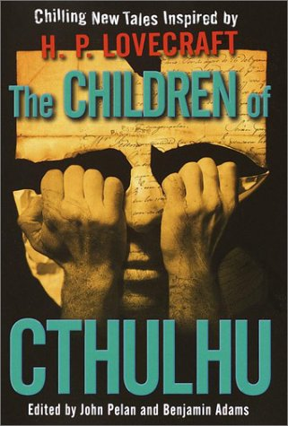 THE CHILDREN OF CTHULHU: Pelan, John and Adams, Benjamin (Editors)