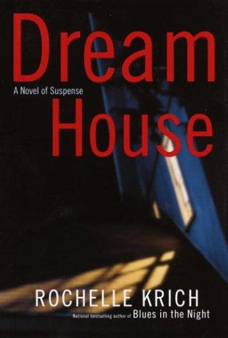 Dream House: Krich, Rochelle