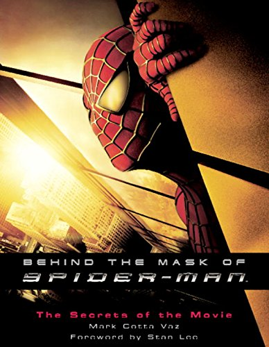 9780345450043: Behind the Mask of Spider-Man: The Secrets of the Movie