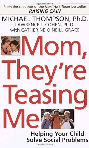 Mom, They're Teasing Me: Helping Your Child: Thompson, Michael; Cohen,