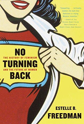 No Turning Back: The History of Feminism: Freedman, Estelle