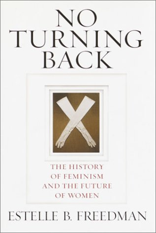 9780345450548: No Turning Back: The History of Feminism and the Future of Women