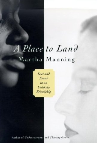 9780345450555: A Place to Land: Lost and Found in an Unlikely Friendship