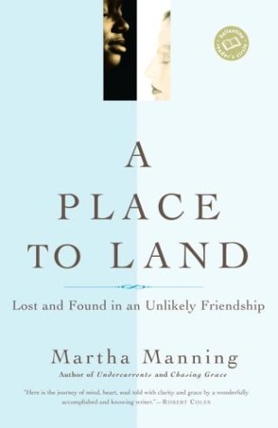 9780345450579: A Place to Land: Lost and Found in an Unlikely Friendship (Ballantine Reader's Circle)