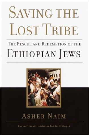 9780345450814: Saving the Lost Tribe: The Rescue and Redemption of the Ethiopian Jews