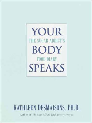 9780345450852: Your Body Speaks: The Sugar Addict's Food Diary