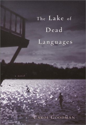 The Lake of Dead Languages: Goodman, Carol