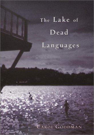 Lake of Dead Languages: Carol Goodman