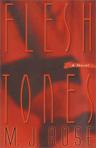 Flesh Tones: M.J. Rose