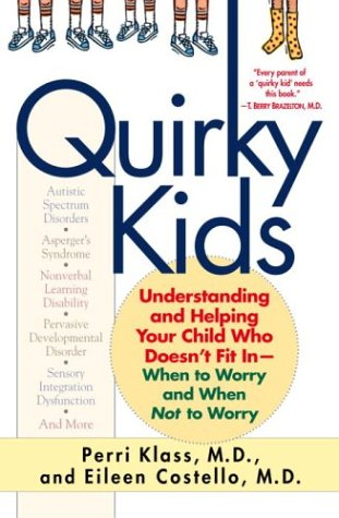 9780345451422: Quirky Kids: Understanding and Helping Your Child Who Doesn't Fit In- When to Worry and When Not to Worry