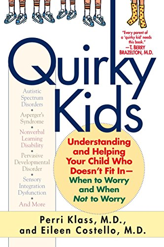 9780345451439: Quirky Kids: Understanding and Helping Your Child Who Doesn't Fit In- When to Worry and When Not to Worry