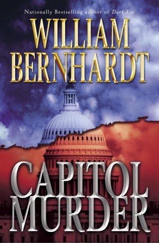 Capitol Murder: A Novel (Ben Kincaid): Bernhardt, William