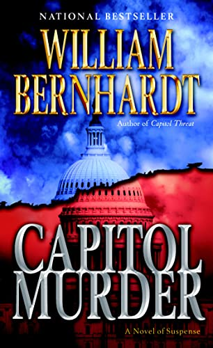 Capitol Murder A Novel of Suspense: Bernhardt, William