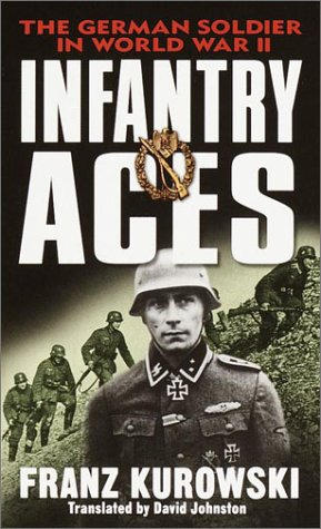 9780345451941: Infantry Aces: The German Soldier in World War II