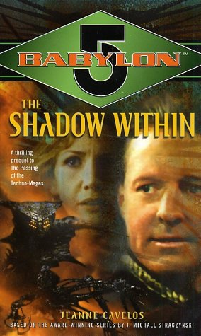 The Shadow Within (Babylon 5, Book 7) (0345452186) by Jeanne Cavelos