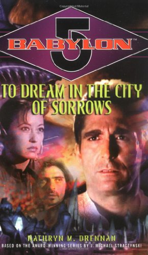 9780345452191: To Dream in the City of Sorrows (Babylon 5)
