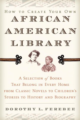 9780345452283: How to Create Your Own African American Library
