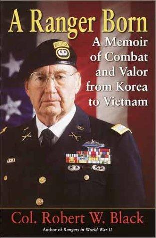 9780345452412: A Ranger Born: A Memoir of Combat and Valor from Korea to Vietnam