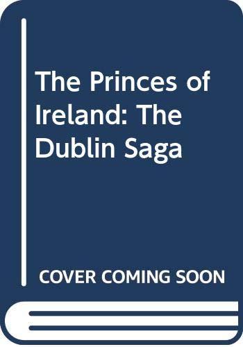 9780345452450: The Princes of Ireland (The Dublin Saga)