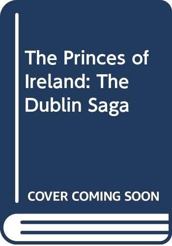 9780345452450: The Princes of Ireland: The Dublin Saga