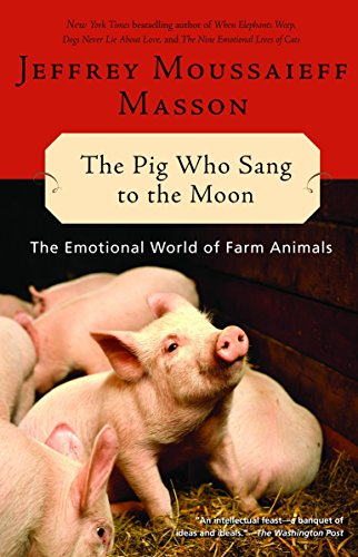 9780345452825: The Pig Who Sang to the Moon: The Emotional World of Farm Animals