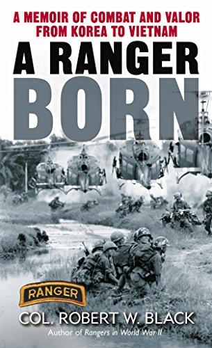 9780345453266: A Ranger Born: A Memoir of Combat and Valor from Korea to Vietnam
