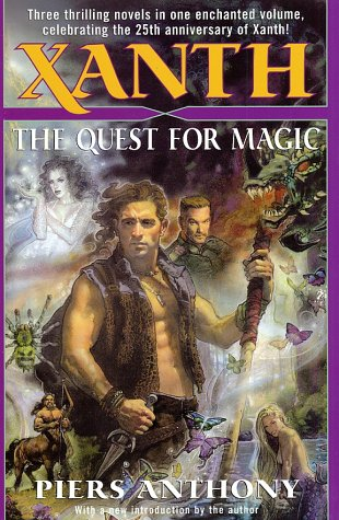 Xanth: The Quest for Magic (A Spell for Chameleon; The Source of Magic; Castle Roogna): Anthony, ...