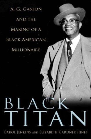 9780345453471: Black Titan: A. G. Gaston and the Making of a Black American Millionaire