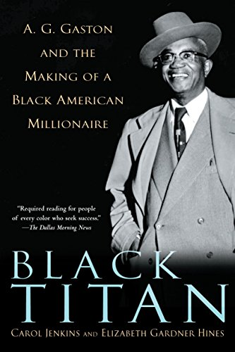 9780345453488: Black Titan: A.G. Gaston and the Making of a Black American Millionaire