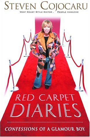Red Carpet Diaries: Confessions of a Glamour: Cojocaru, Steven
