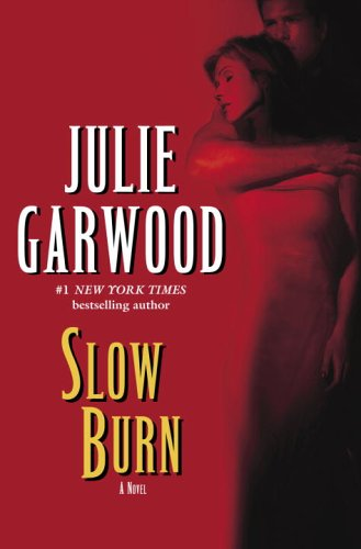Slow Burn 9780345453846 Skillfully blending searing suspense, characters with grit and heart, and a dynamic plot, bestselling author Julie Garwood has written a