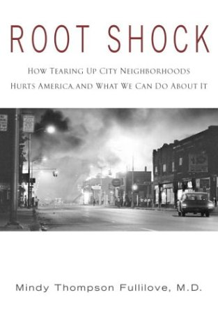 9780345454225: Root Shock: How Tearing Up City Neighborhoods Hurts America, and What We Can Do About It