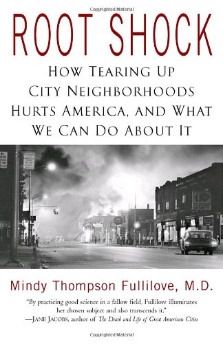 9780345454232: Root Shock: How Tearing Up City Neighborhoods Hurts America, and What We Can Do About It