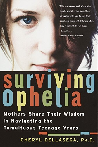 9780345455383: Surviving Ophelia: Mothers Share Their Wisdom in Navigating the Tumultuous Teenage Years