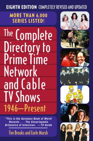 The Complete Directory to Prime Time Network: Tim Brooks, Earle