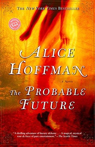 The Probable Future: A Novel (Ballantine Reader's: Alice Hoffman