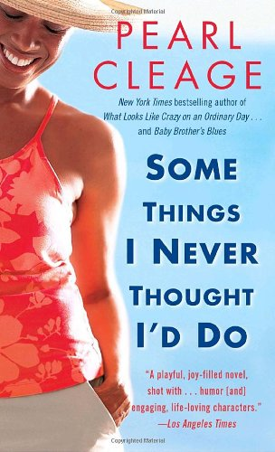 Some Things I Never Thought I'd Do: A Novel (0345456084) by Cleage, Pearl