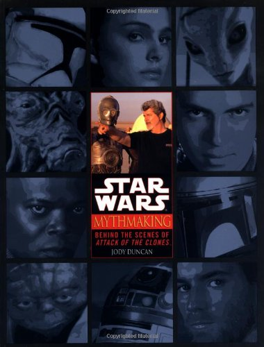 9780345456243: Mythmaking: Behind the Scenes of Star Wars: Episode 2: Attack of the Clones