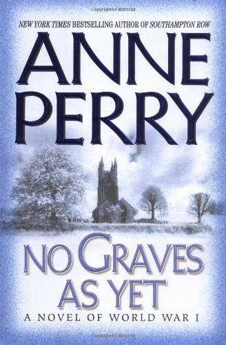 No Graves as Yet: A Novel of: Perry, Anne