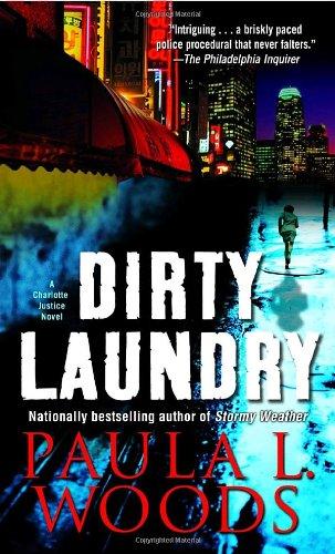 Dirty Laundry: A Charlotte Justice Novel (Charlotte Justice Novels): Woods, Paula L.