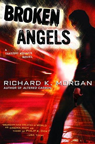 9780345457714: Broken Angels (Takeshi Kovacs)