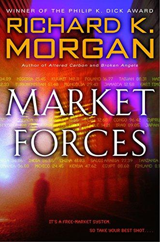 Market Forces: Morgan, Richard K.