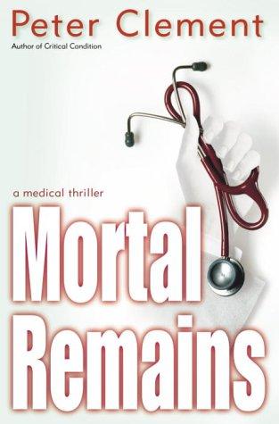 9780345457783: Mortal Remains