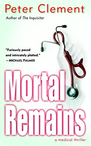 9780345457790: Mortal Remains: A Medical Thriller (Dr. Earl Garnet)