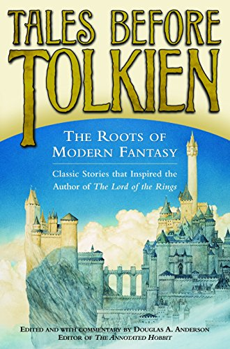 9780345458551: Tales Before Tolkien: The Roots of Modern Fantasy