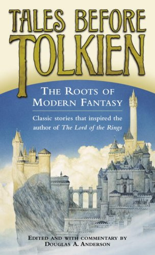 9780345458568: Tales Before Tolkien: The Roots of Modern Fantasy