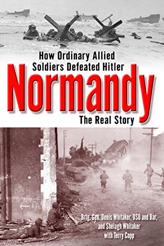 9780345459077: Normandy: The Real Story: The Real Story of How Ordinary Soldiers Defeated Hitler