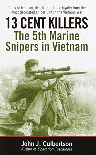 13 Cent Killers: The 5th Marine Snipers: Culbertson, John J.