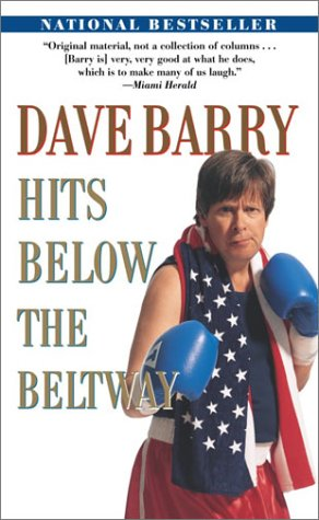 9780345459190: Dave Barry Hits Below the Beltway
