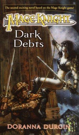 9780345459695: Dark Debts (Mage Knight 2)
